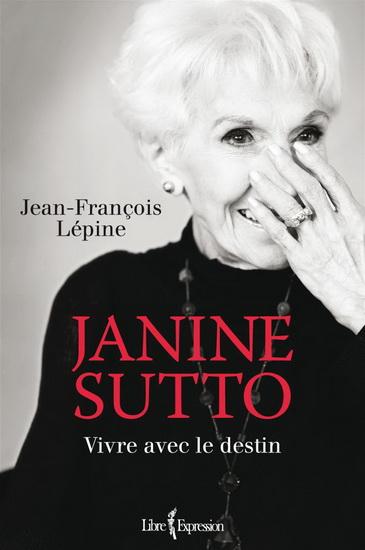 Janine Sutto – Vivre avec le destin